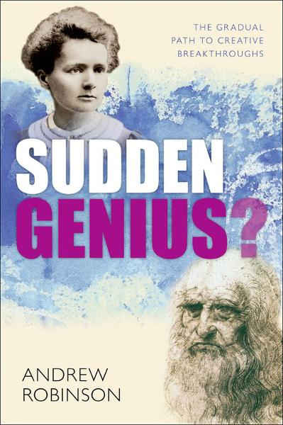 Sudden Genius?: The Gradual Path to Creative Breakthroughs