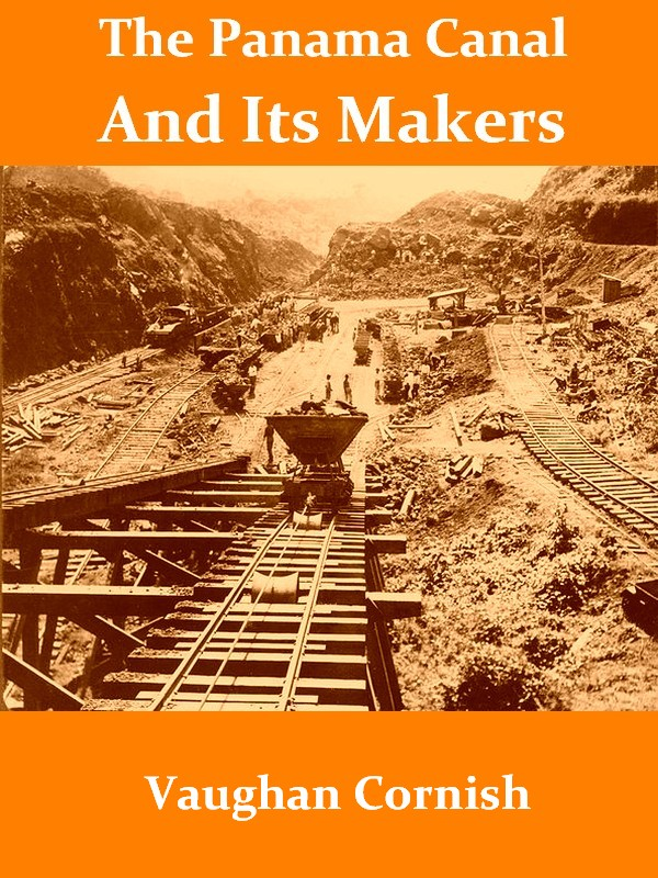 The Panama Canal and Its Makers [Illustrated]
