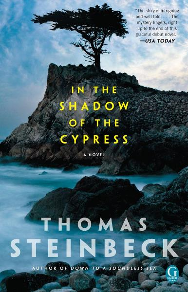 In the Shadow of the Cypress By: Thomas Steinbeck
