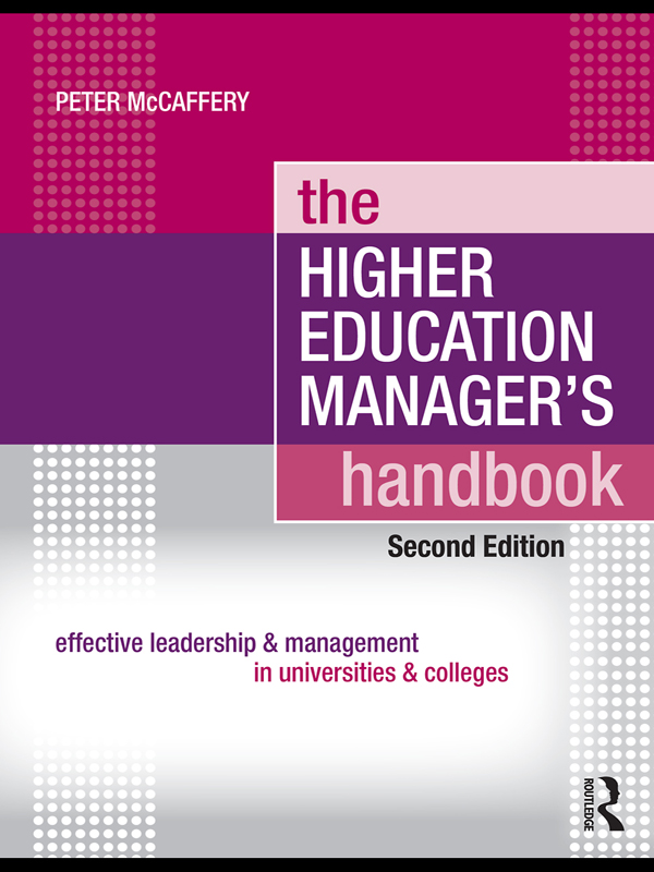 The Higher Education Manager's Handbook: Effective Leadership and Management in Universities and Colleges By: Peter McCaffery