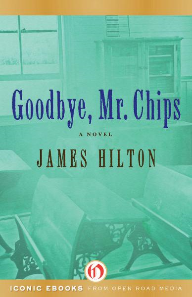 Goodbye, Mr. Chips: A Novel