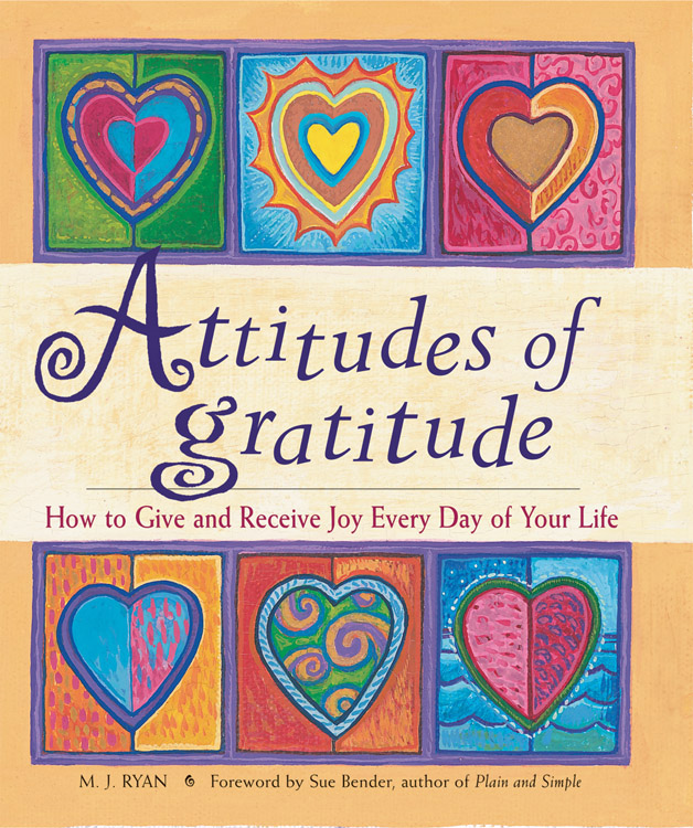 Attitudes of Gratitude By: Ryan, M.J.