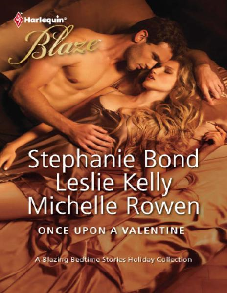 Once Upon a Valentine: All Tangled Up\Sleeping with a Beauty\Catch Me By: Leslie Kelly,Michelle Rowen,Stephanie Bond