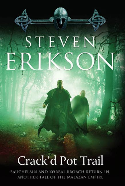 Crack'd Pot Trail By: Steven Erikson