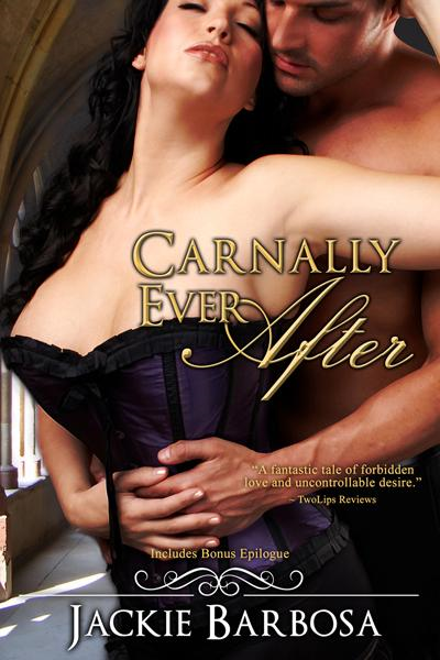 Carnally Ever After (with Bonus Epilogue) By: Jackie Barbosa