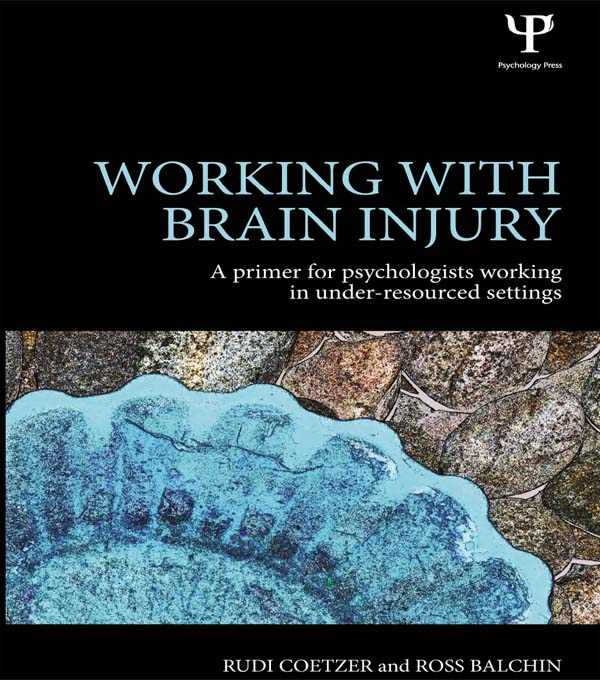 Working with Brain Injury in Under-Resourced Settings A primer for psychologists working in under-resourced settings