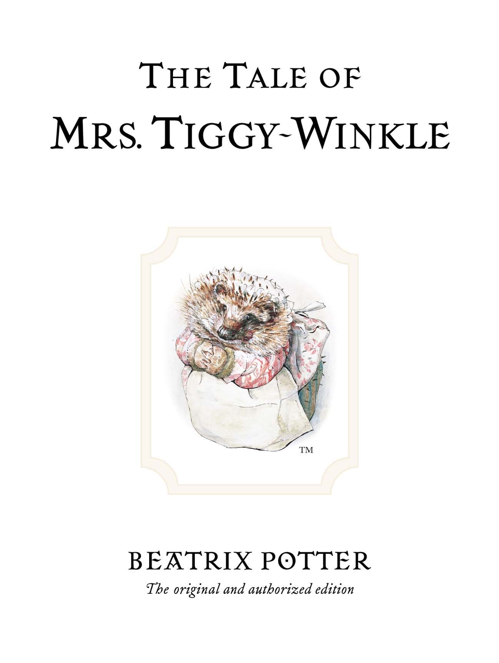 The Tale of Mrs. Tiggy-Winkle By: Beatrix Potter