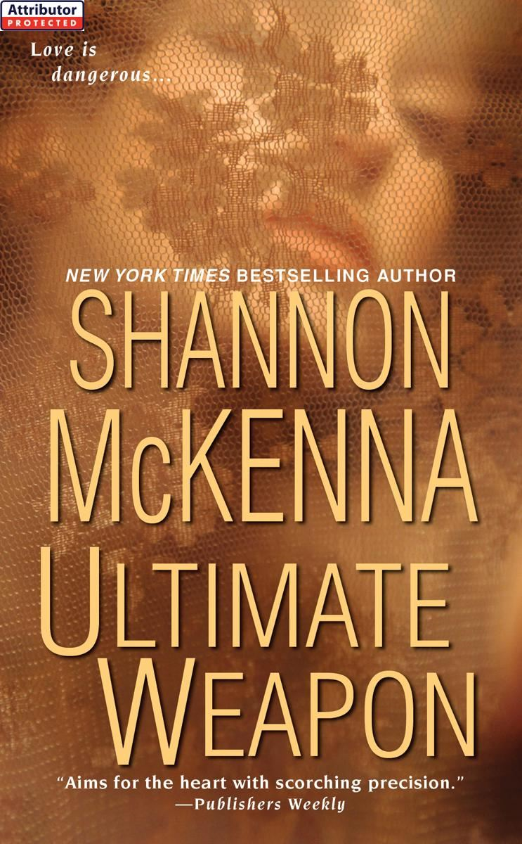 Ultimate Weapon By: Shannon McKenna