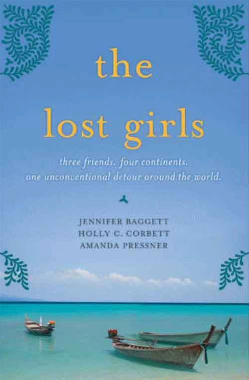 The Lost Girls By: Amanda Pressner,Holly C. Corbett,Jennifer Baggett