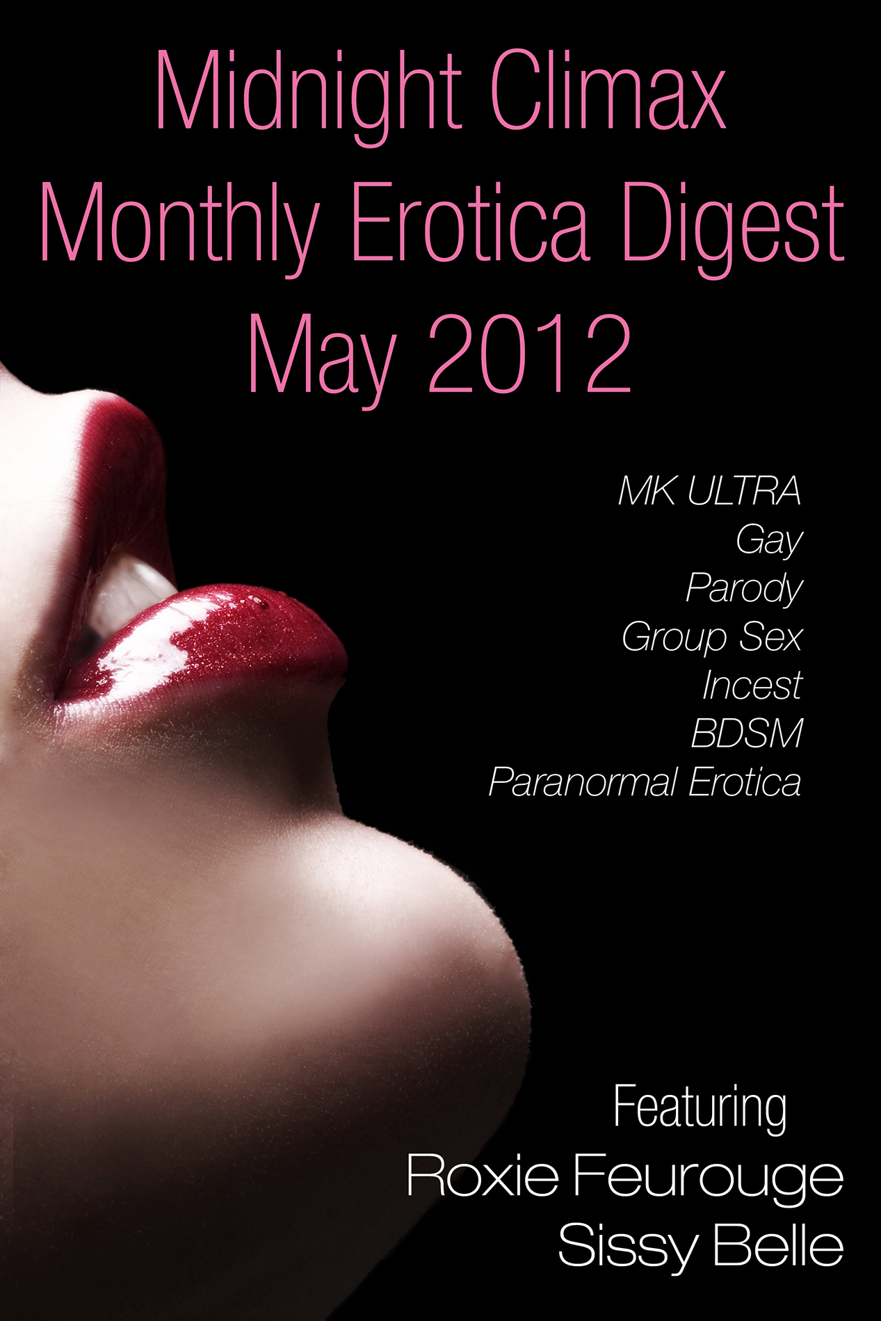 Midnight Climax Monthly Erotica Digest: May 2012 (MK ULTRA, Gay, Parody, Group Sex, Incest, BDSM, Paranormal Erotica)