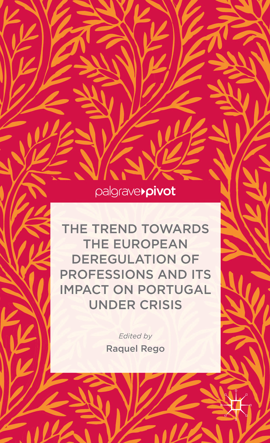 The Trend Towards the European Deregulation of Professions and its Impact on Portugal Under Crisis