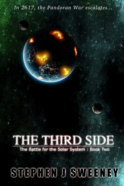 The Third Side (Battle for the Solar System, #2) By: Stephen Sweeney