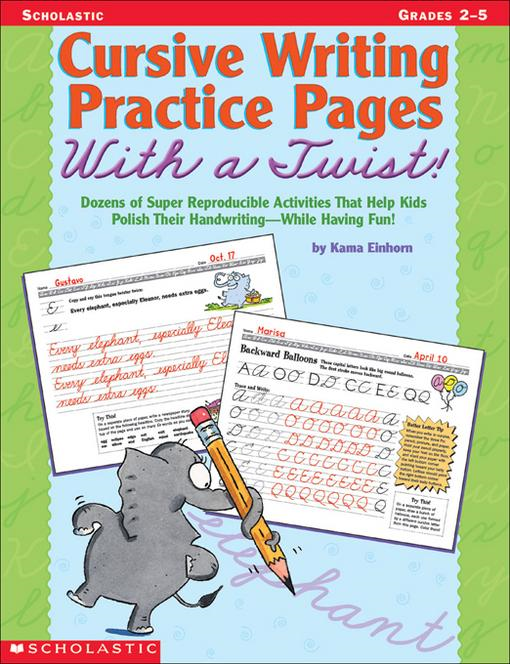 Cursive Writing Practice Pages With a Twist!: Dozens of Super Reproducible Activities That Help Kids Polish Their Handwriting-While Having Fun!
