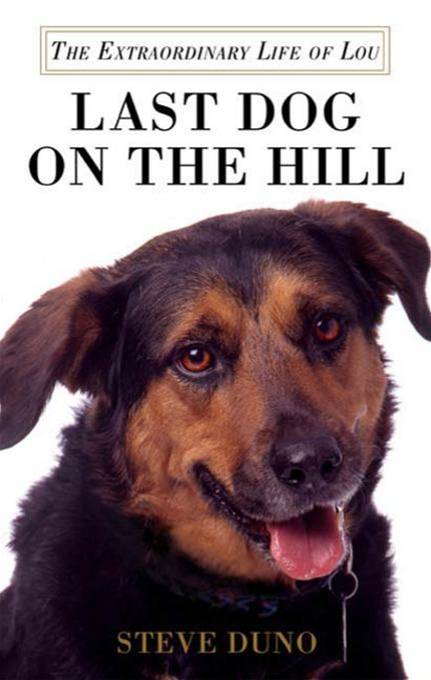 Last Dog on the Hill By: Steve Duno