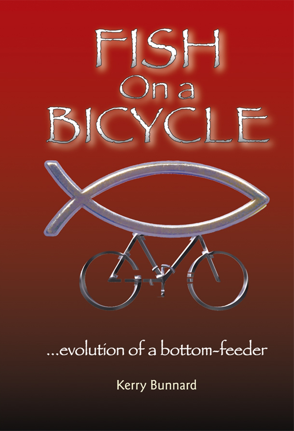 Fish on a Bicycle : ...evolution of a bottom-feeder