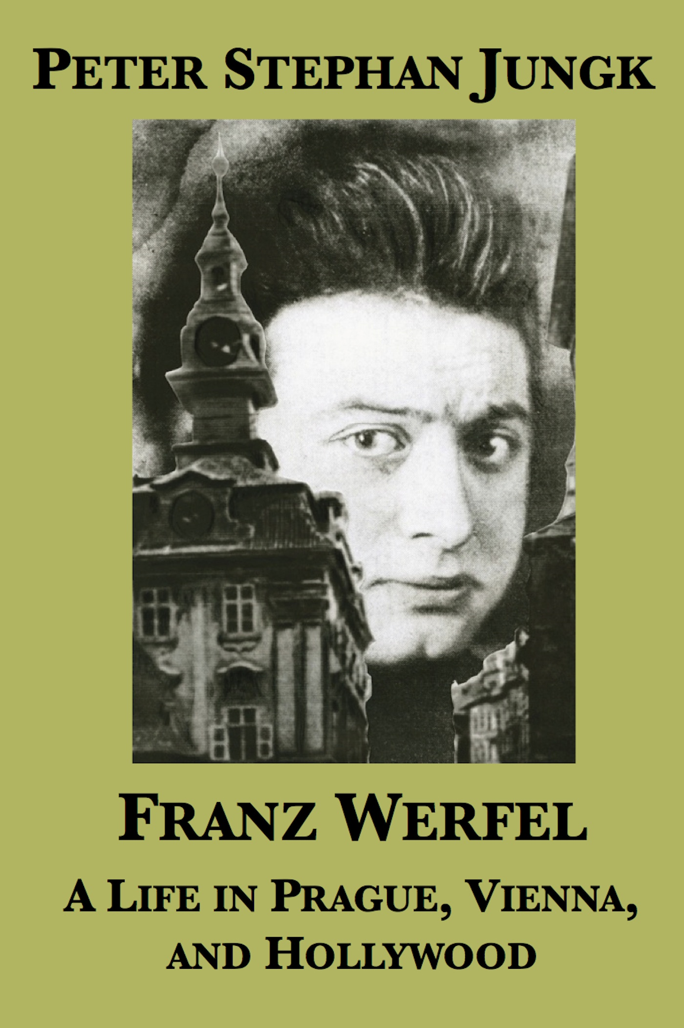 Franz Werfel: A Life in Prague, Vienna, and Hollywood