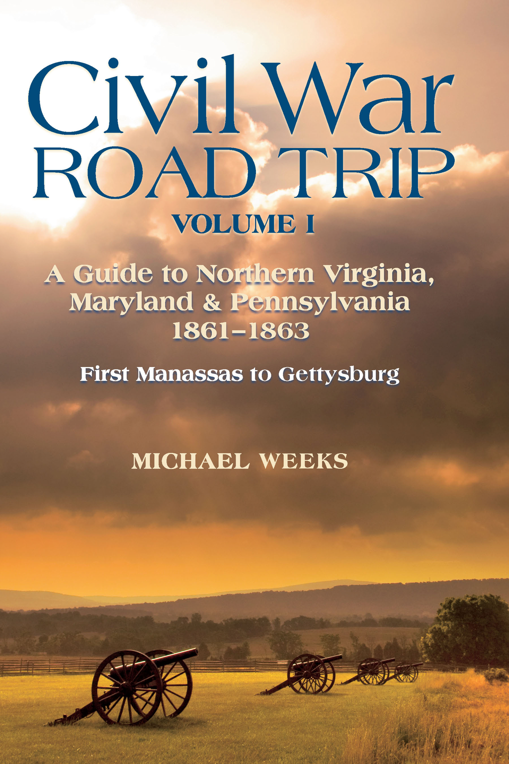 Civil War Road Trip, Volume II: A Guide to Virginia & Maryland, 1863-1865 (Vol. 2) By: Michael Weeks