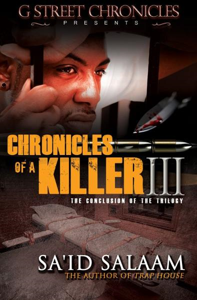 Chronicles of a Killer III (Short Story Ebook Series) By: Sa'id Salaam