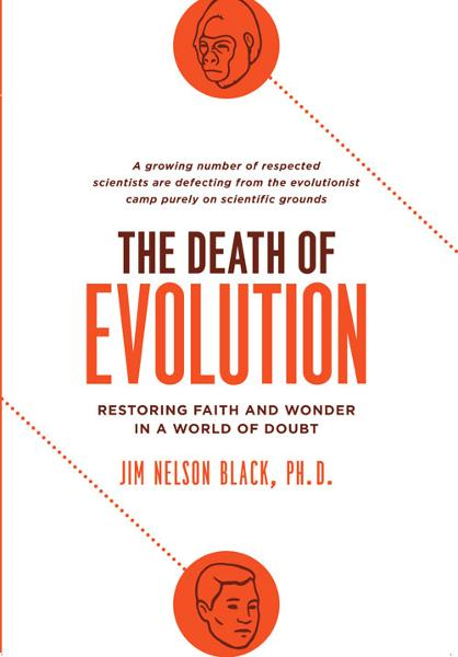 The Death of Evolution By: Jim Nelson   Black