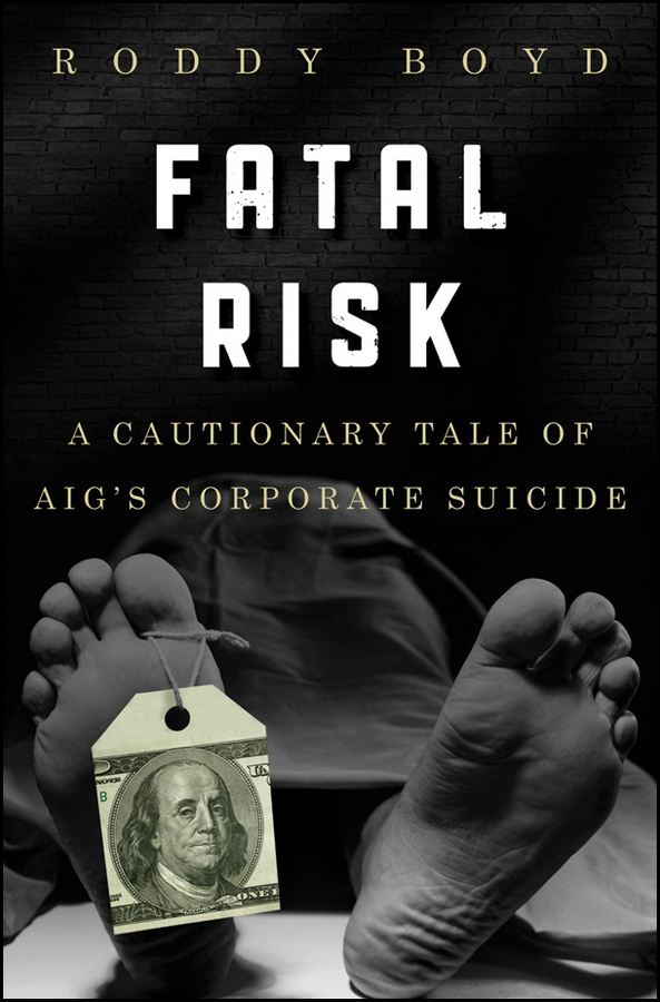 Fatal Risk By: Roddy Boyd