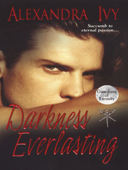 Darkness Everlasting By: Alexandra Ivy