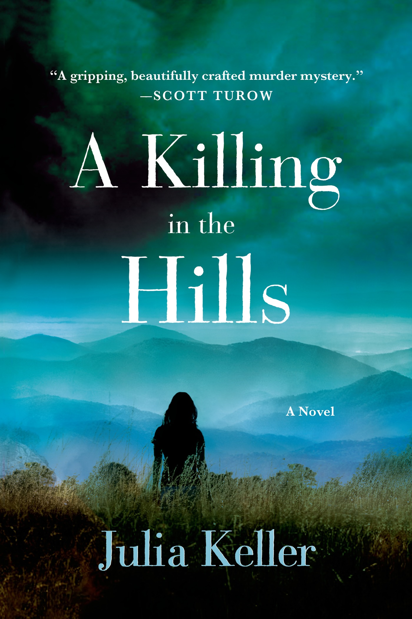 A Killing in the Hills By: Julia Keller