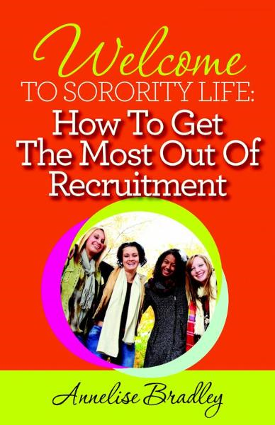 Welcome to Sorority Life: How to Get the Most Out of Recruitment