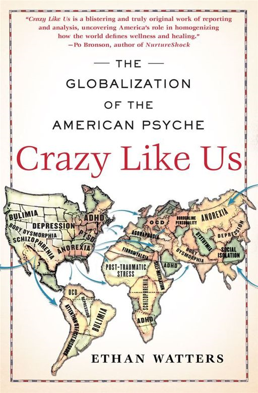 Crazy Like Us By: Ethan Watters