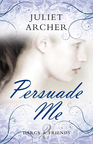 Persuade Me By: Juliet Archer