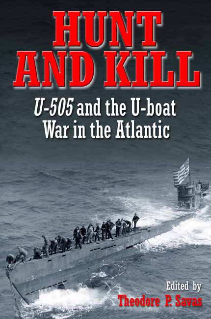 Hunt And Kill U-505 And The Battle Of The Atlantic