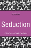 Quickies: Seduction