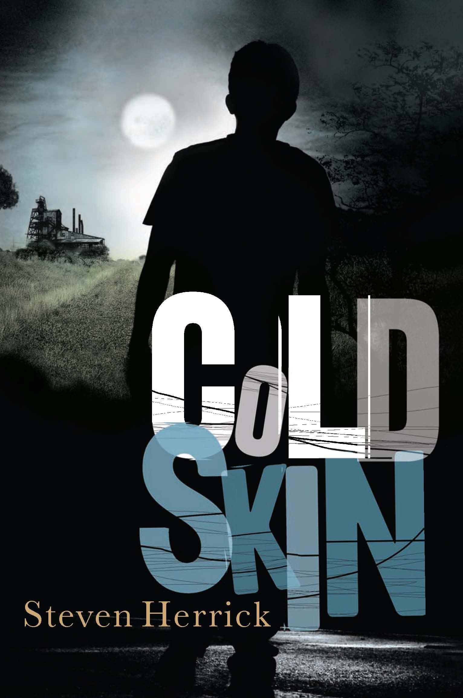 Cold Skin By: Steven Herrick