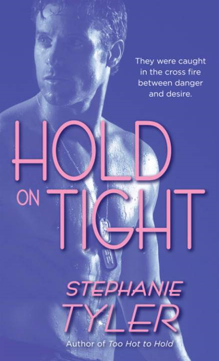 Hold On Tight By: Stephanie Tyler