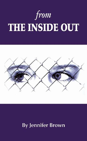 From the Inside Out By: Jennifer Brown