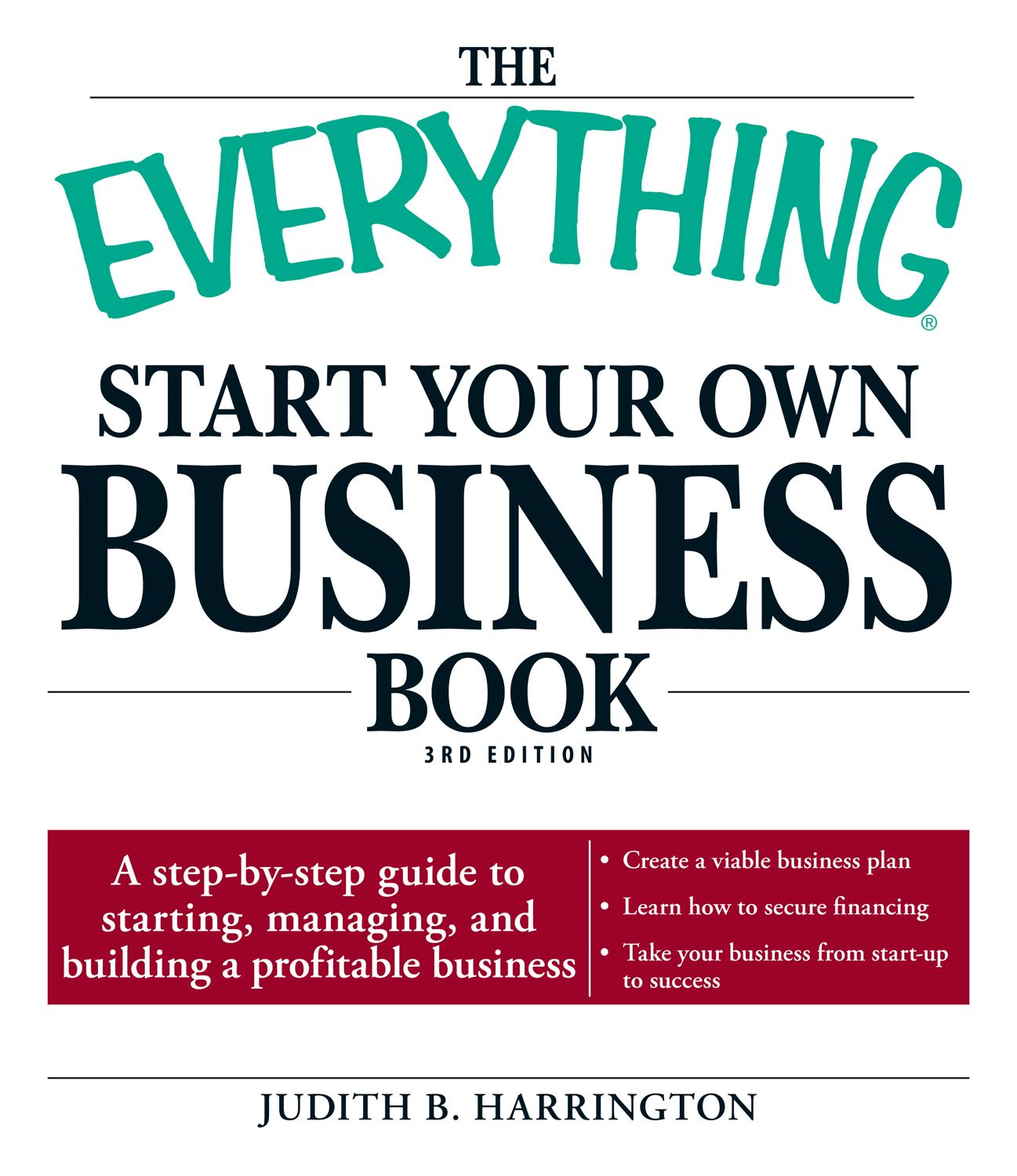 The Everything Start Your Own Business Book: A step-by-step guide to starting, managing, and building a profitable business