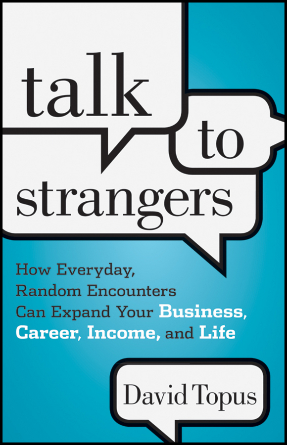 Talk to Strangers By: David Topus