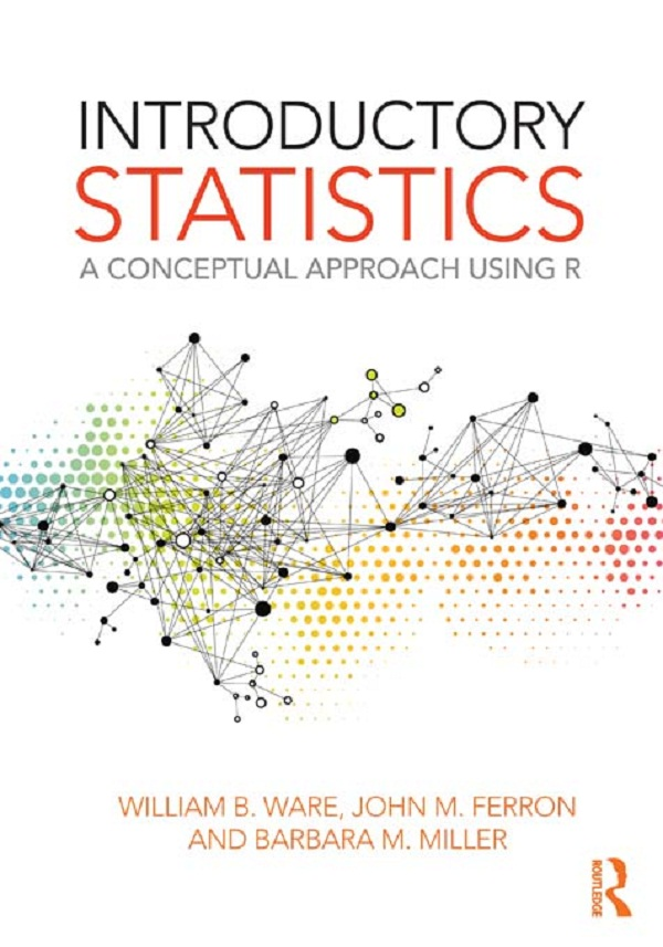 Introductory Statistics By: Barbara M. Miller,John M. Ferron,William B. Ware