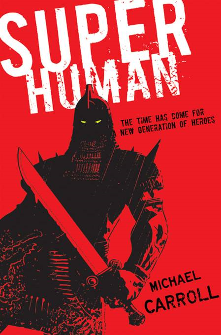 Super Human By: Michael Carroll