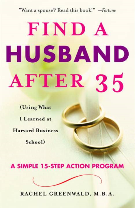 Find a Husband After 35 By: Rachel Greenwald