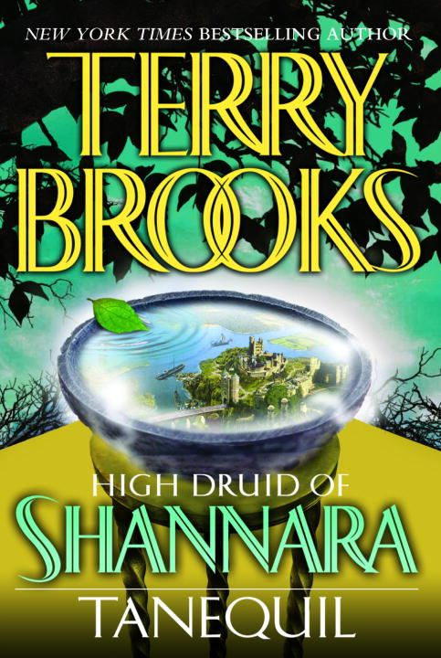 High Druid of Shannara: Tanequil By: Terry Brooks
