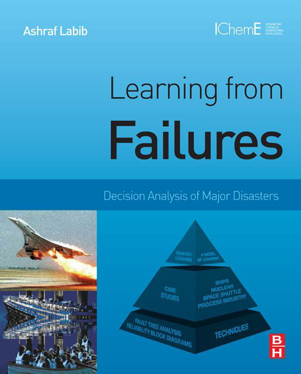 Learning from Failures Decision Analysis of Major Disasters