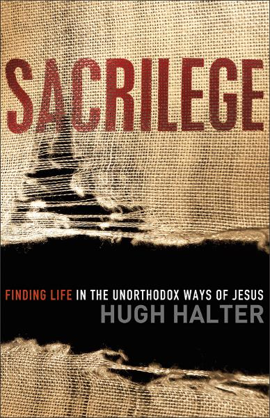 Sacrilege (Shapevine) By: Hugh Halter