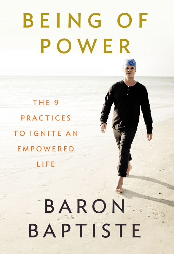 Being of Power By: Baron Baptiste