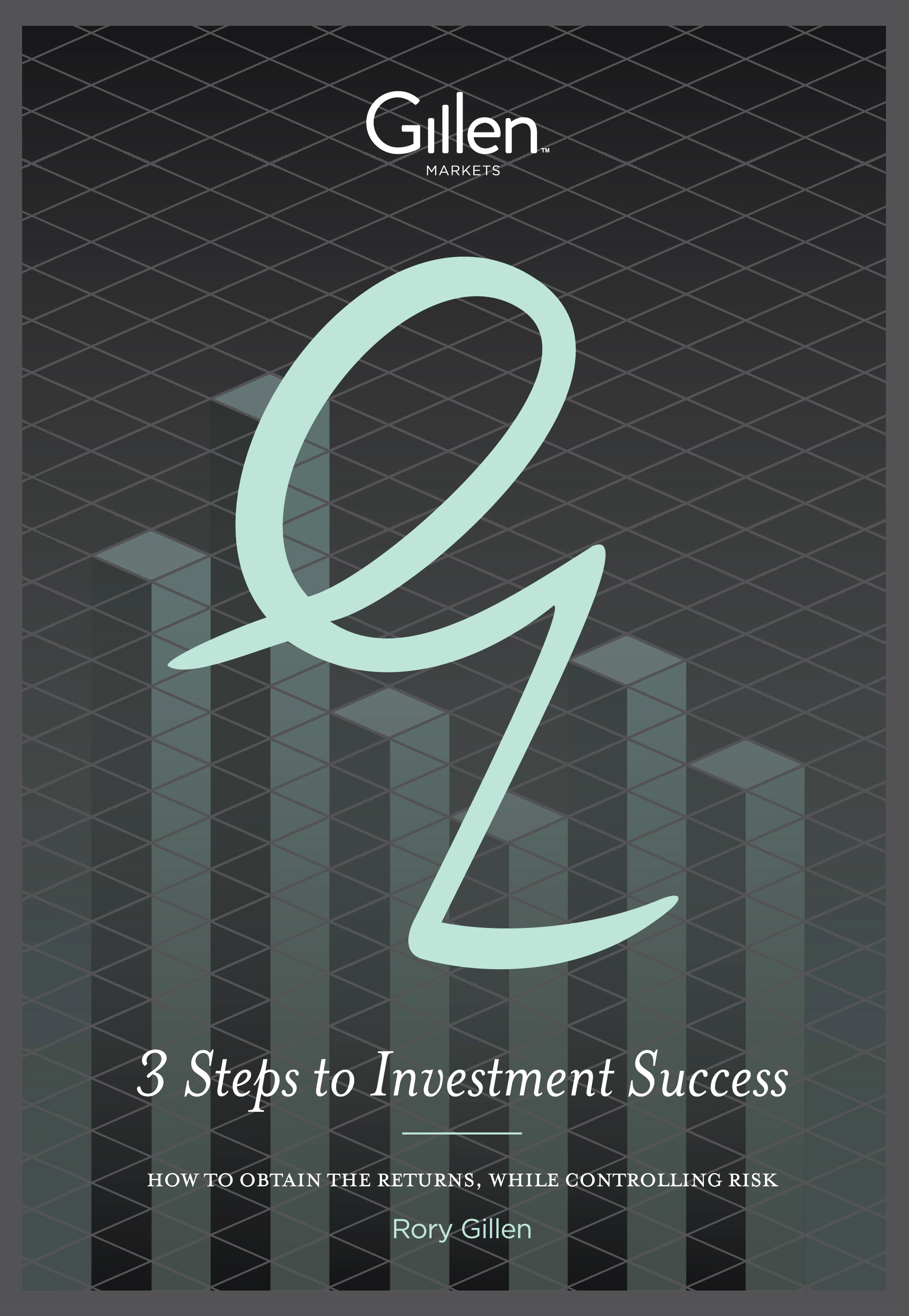 3 Steps to Investment Success : How to Obtain the Returns,  While Controlling Risk