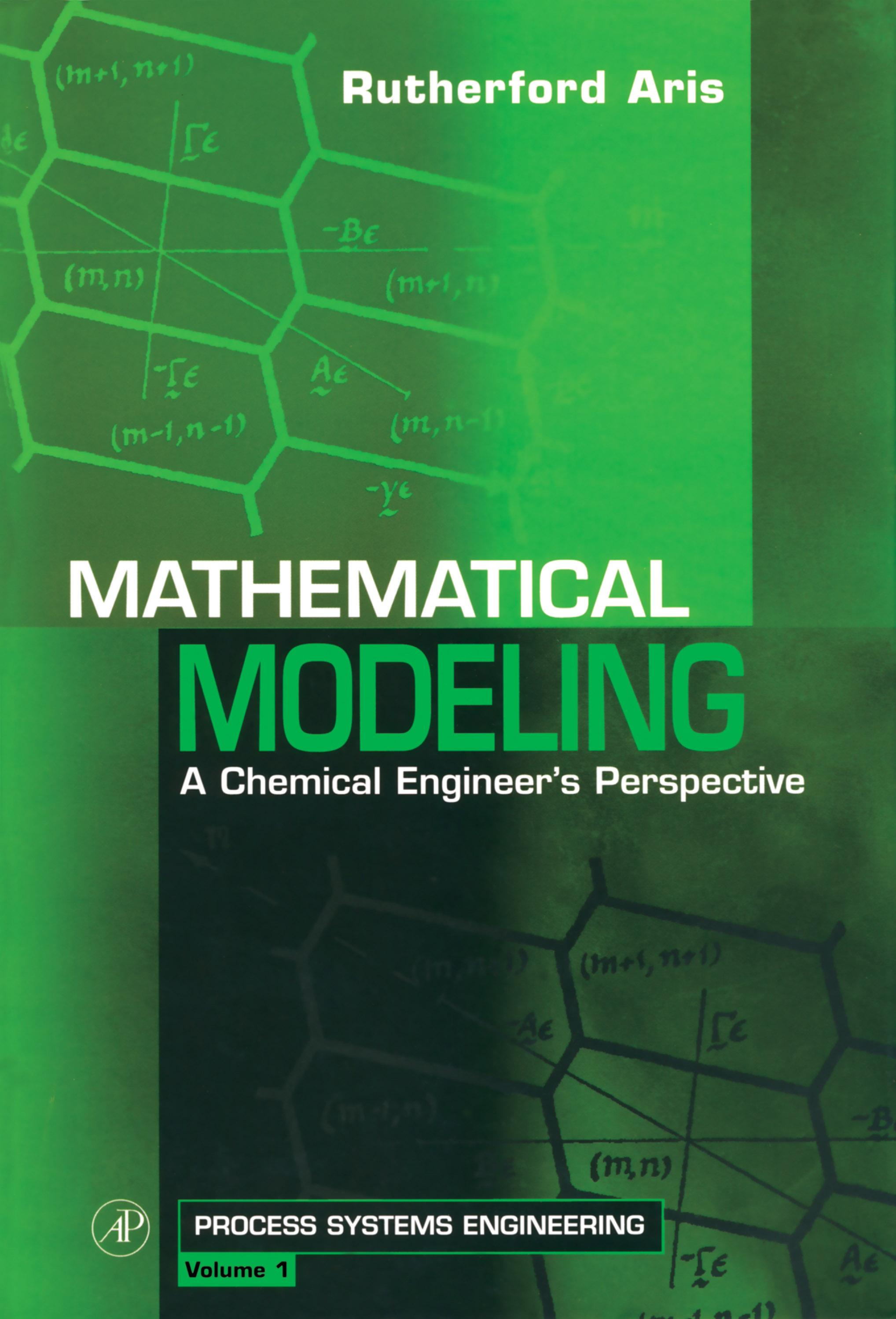 Mathematical Modeling: A Chemical Engineer's Perspective