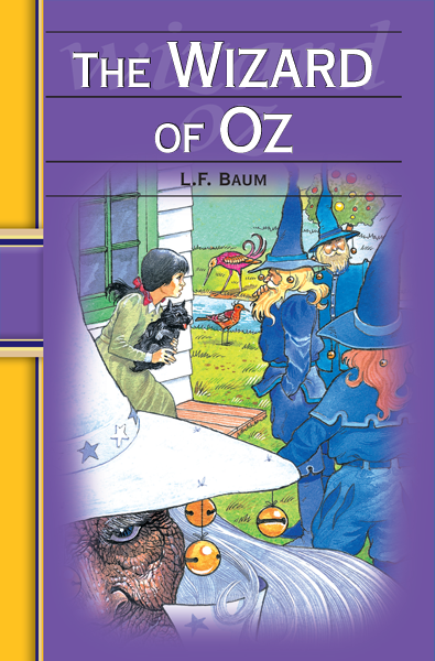 The Wizard of Oz By: L. Frank Baum