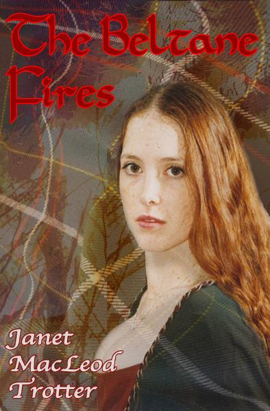 THE BELTANE FIRES By: Janet MacLeod Trotter