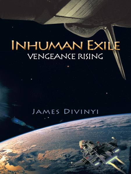 Inhuman Exile By: James Divinyi