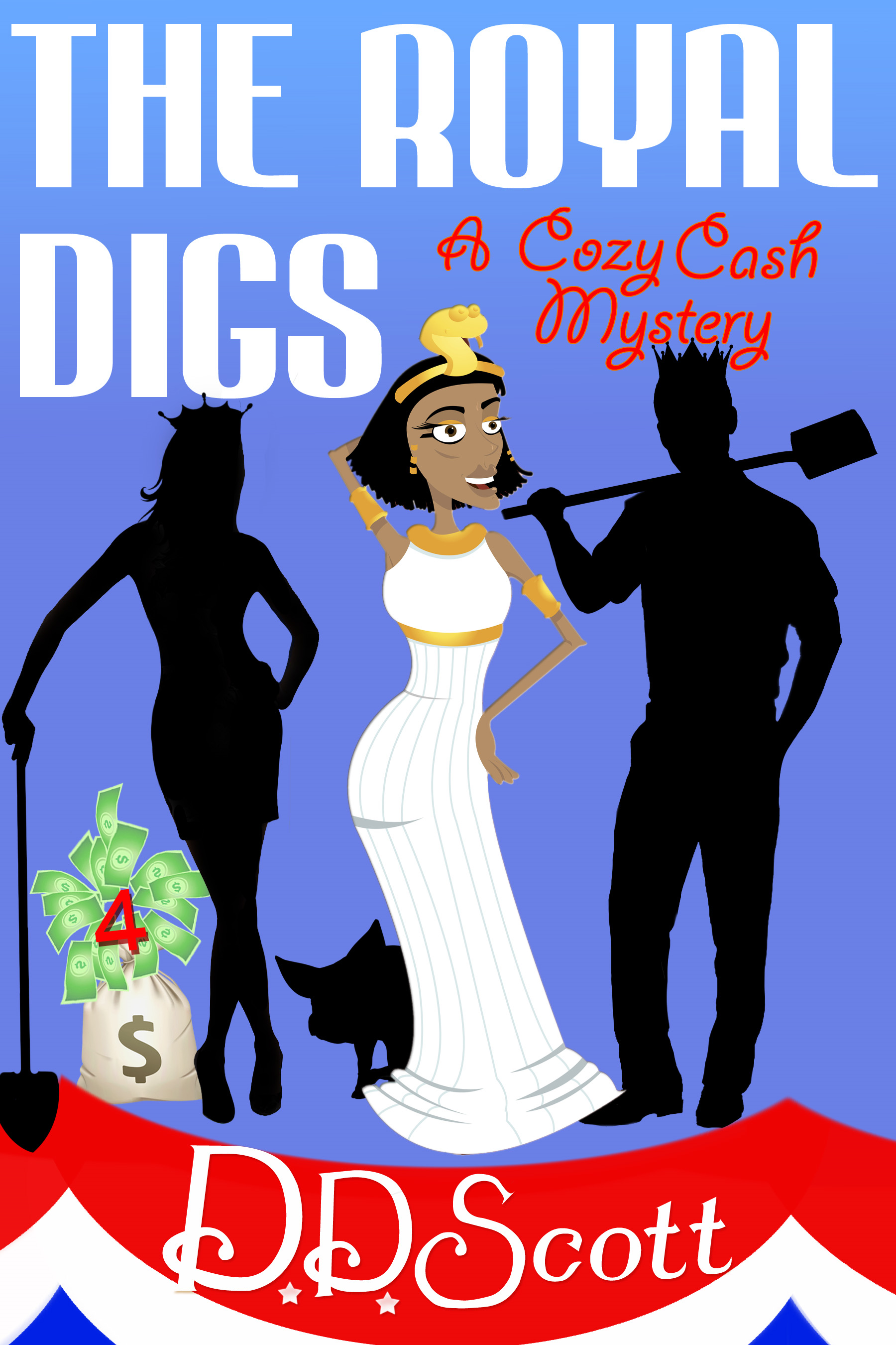 The Royal Digs By: D. D. Scott