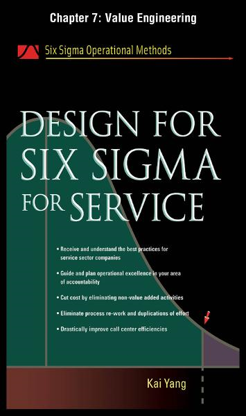 Design for Six Sigma for Service, Chapter 7 - Value Engineering By: Kai Yang